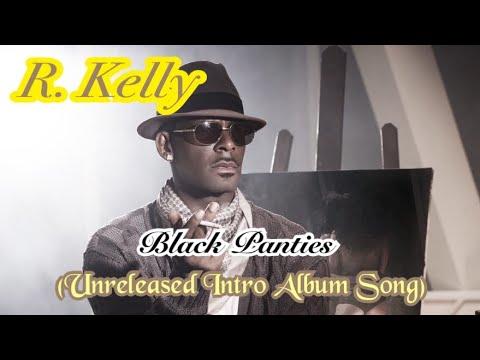 Download R. Kelly - Black Panties Intro (Unreleased Song)*2013* #rkelly #freerkelly #unmuterkelly #kingofrnb