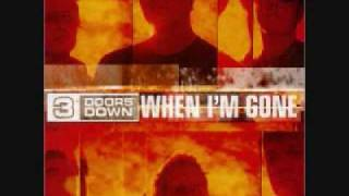 3 Doors Down When Im Gone. (Lyrics In Description)