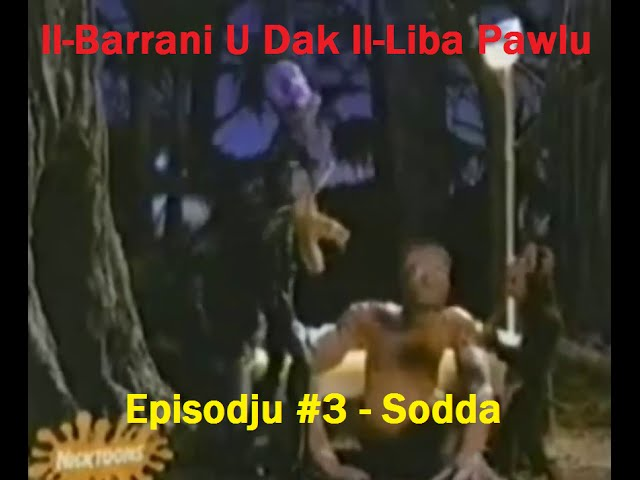 Il-Barrani u Dak Il-Liba Pawlu - Episodju #3 - Sodda (Promethus & Bob - Bed - Maltese Version)