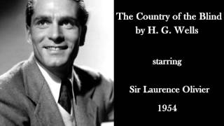 Laurence Olivier in 'The Country of the Blind' by H. G. Wells (1954) - Radio drama