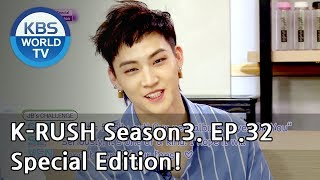 Special Edition! [KBS World Idol Show K-RUSH3 / ENG,CHN / 2018.10.19]