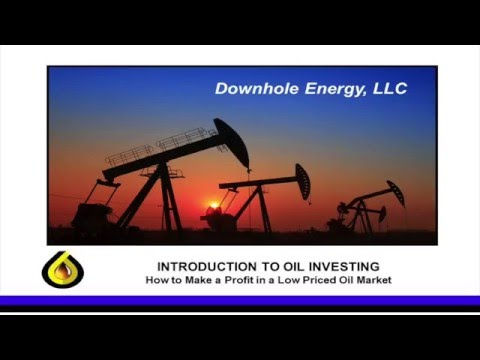 Introduction to Oil & Gas Investing and How to Profit in a Low Priced Oil Market!