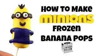 How To Make Minions Frozen Banana Pops