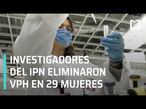 IPN elimina el Virus del Papiloma Humano en 29 mujeres - A las Tres
