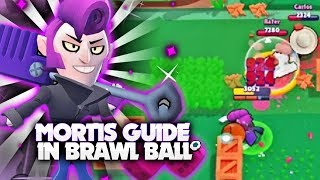 How to play MORTIS in Brawl Ball! YDE