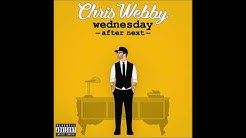 """Chris Webby - """"Wednesday After Next"""""""