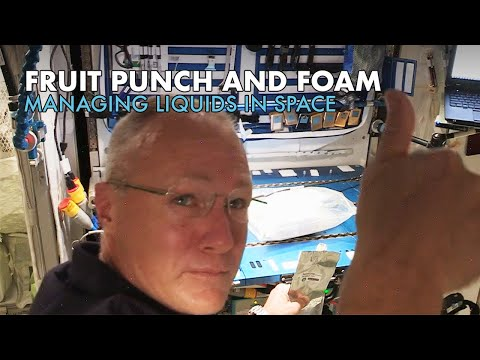Fruit Punch and Foam: Managing Liquids in Space
