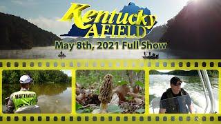May 8th, 2021 Full Show - Morel Mushroom Hunt, Ohio River Crappie, Water Patrol