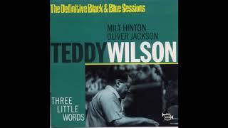 Teddy Wilson Trio Three Little Words