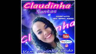 Gambar cover Claudinha Santos Vem novinho lindo