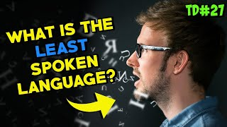 What Is The Least Spoken Language? [Two Dads #27]