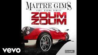 Maître Gims - Zoum Zoum (Audio) ft. Djuna Family