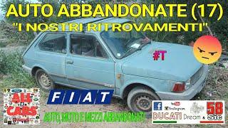 """AUTO ABBANDONATE (17) """"I NOSTRI RITROVAMENTI"""" (AUTO, MOTO E MEZZI ABBANDONATI)"""