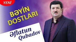 Eflatun Qubadov - Beyin dostlari 2019