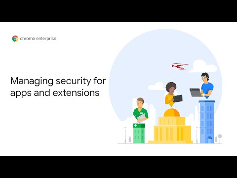 chrome-enterprise:-managing-security-settings-for-apps-and-extensions