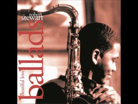 Robert Stewart - Beautiful Love - You Don't Know What Love is