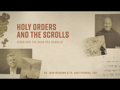 Episode 6 | Holy Orders and the Scrolls | Jesus and the Dead Sea Scrolls
