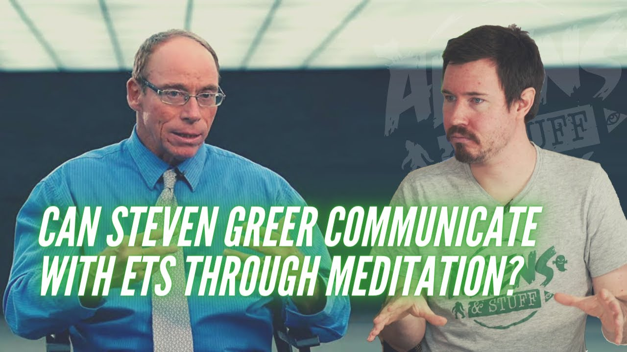 Can Steven Greer Communicate with ETs Through Meditation    Aliens   Stuff