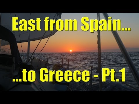 Sailing from Spain to Greece Pt1 – Sailing A B Sea (Ep.035)