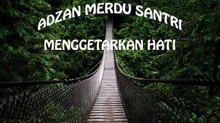 Adzan Merdu Asal Gersik Indonesia