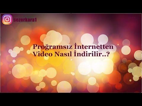 Programsız İnternetten Video İndirme!! ( ÇOK KOLAY )