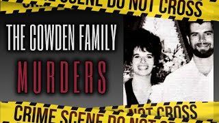 The Mysterious Story Of The Vanishing Campers | The Cowden Family Murders
