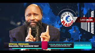 WALKING THE NARROW WAY (THE STRAIT ROAD) - NOVEMBER 27, 2017 TEACHING - PROPHET DR. OWUOR