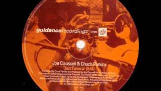 Joe Claussell & Chuck Perkins - Jazz Funeral