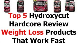Top 5 Hydroxycut Hardcore Review Or Weight Loss Products That Work Fast 2016 Video 4 | Weight Loss Bestsellers And Top Rated Products