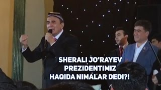 Sherali Jo'rayev Prezidentimiz haqida nimalar dedi?!