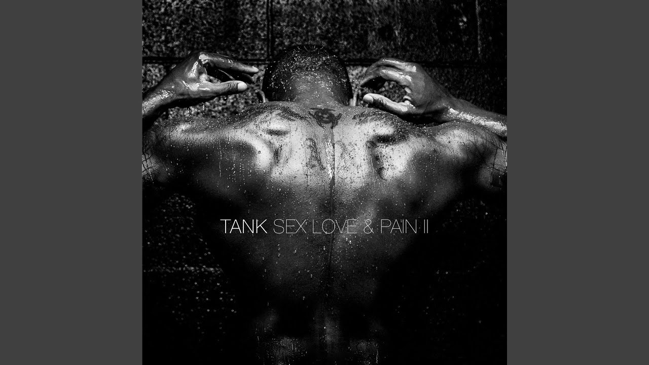 Tank sex love and pain picture 29