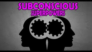HOW TO DEVELOP REAL LIFE SUPERPOWERS  UNLEASHING THE SUBCONSCIOUS MIND