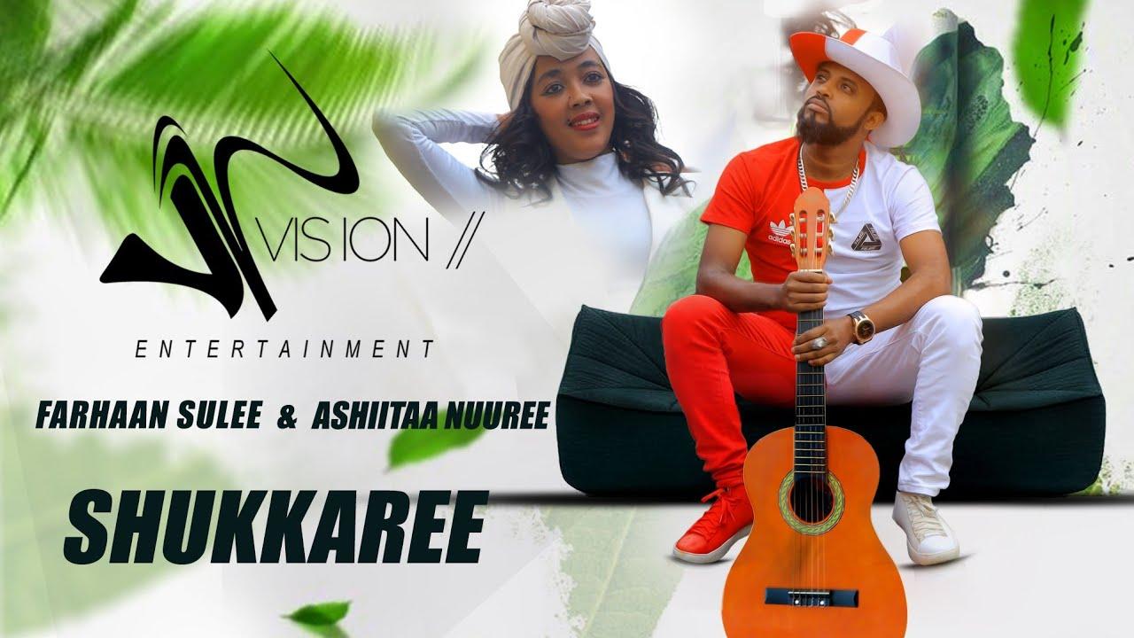 Download Farhaan Sulee (Baddeeysaa) & Ashiitaa Nuuree - Shukkaree  - New Ethiopian Music 2021(Official Video)