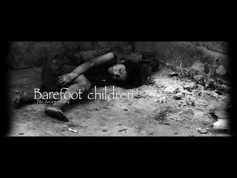 Barefoot Children - Documentary about street children