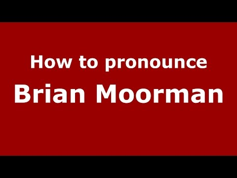 How to pronounce Brian Moorman (American English/US)  - PronounceNames.com