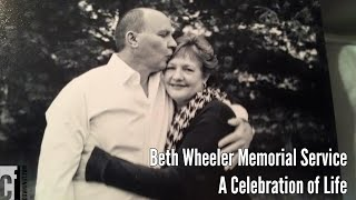 Beth Wheeler Memorial Service - A Celebration of Life
