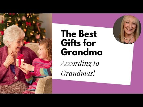 The Best Gifts For Grandma According To Grandmas You Won T