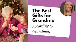 The Best Gifts For Grandma  According To Grandmas! (you Won't What She Really Wants!)