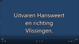Uitvaren Hansweert en richting Vlissingen
