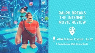 Ralph Breaks the Internet Spoiler Free Review | WDW Opinion Podcast Ep. 22