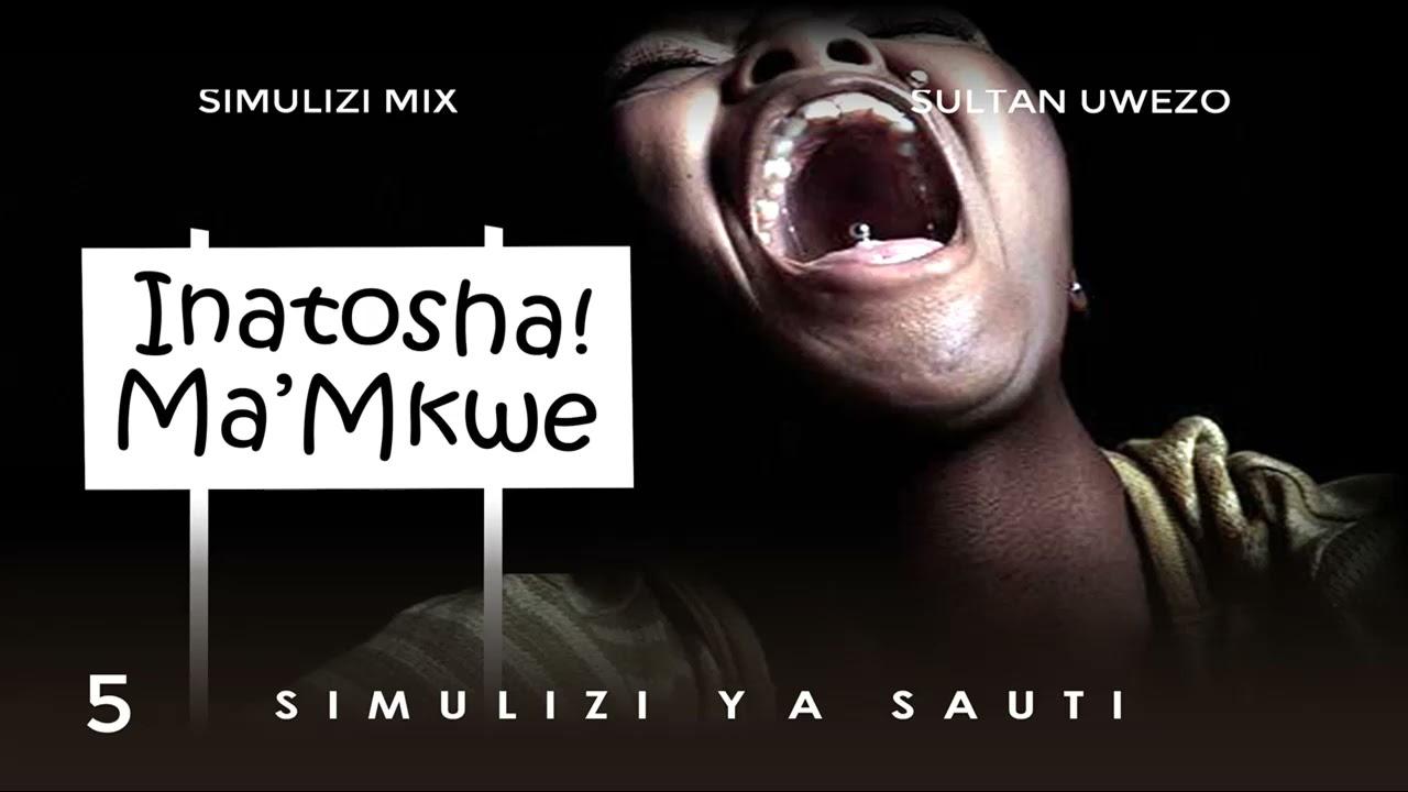 Download INATOSHA MAMA MKWE 5/14 BY FELIX MWENDA.