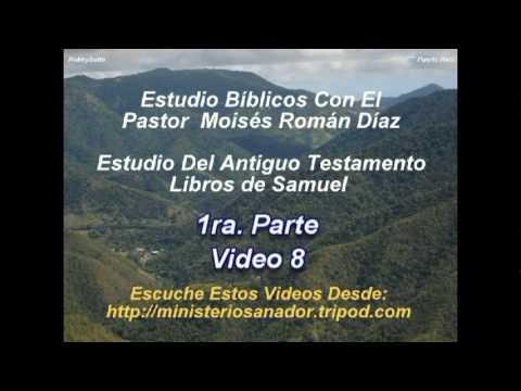 Libro de Samuel 1ra Parte Vodep (8 d 9) - Pastor Moisés Román Díaz