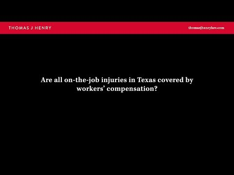 Are all on-the-job injuries in Texas covered by workers' compensation?