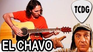 Como Tocar El Chavo Del 8 En Guitarra Acústica: Tutorial Completo TCDG