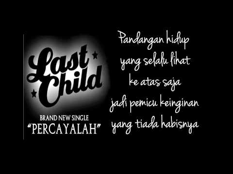Last Child - Percayalah Lirik (Unofficial Lyric) [HD]