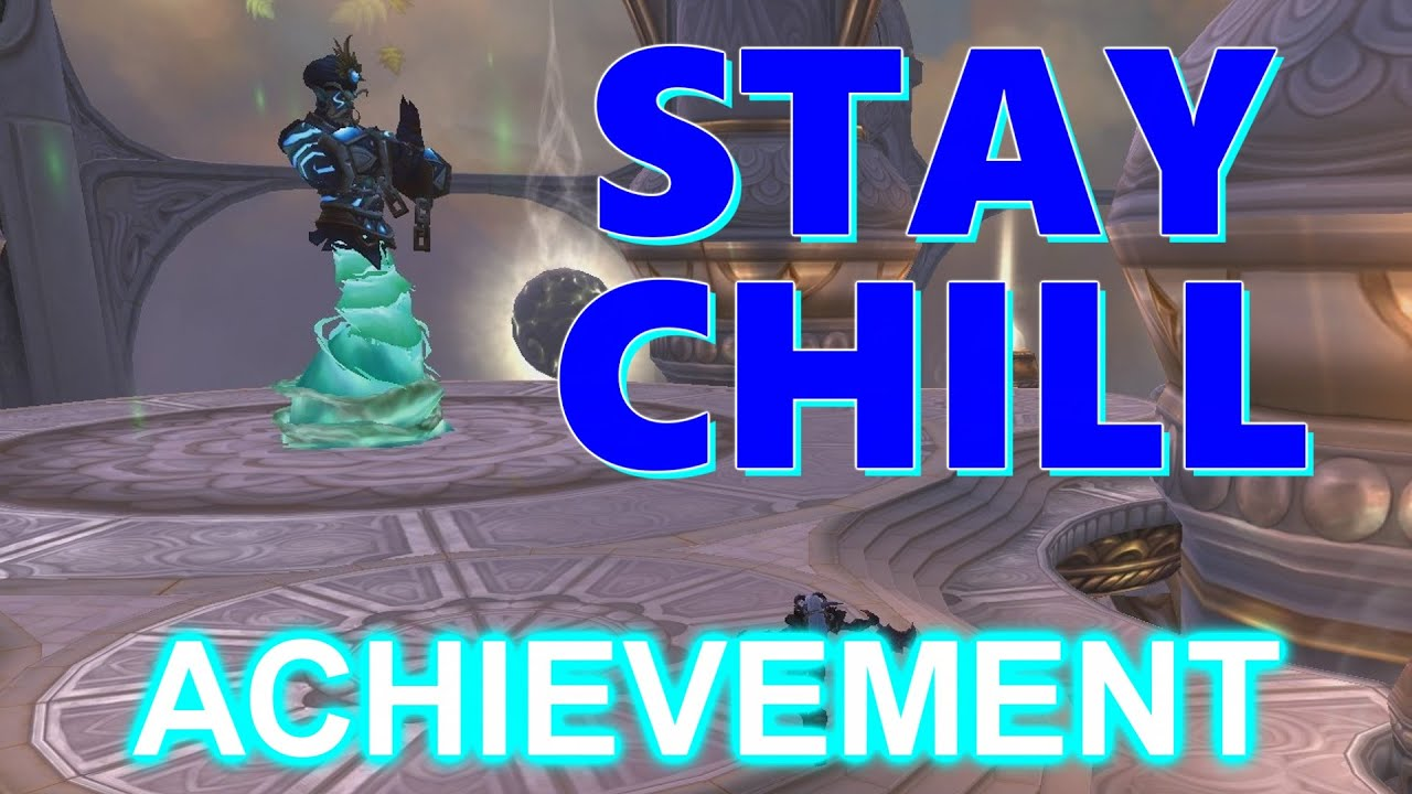 Stay Chill Achievement   World Of Warcraft