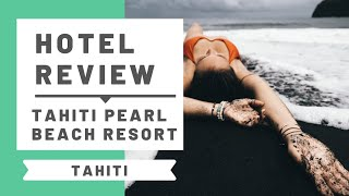Hotel Review Tahiti Pearl Beach Resort Tahiti on a black sand beach