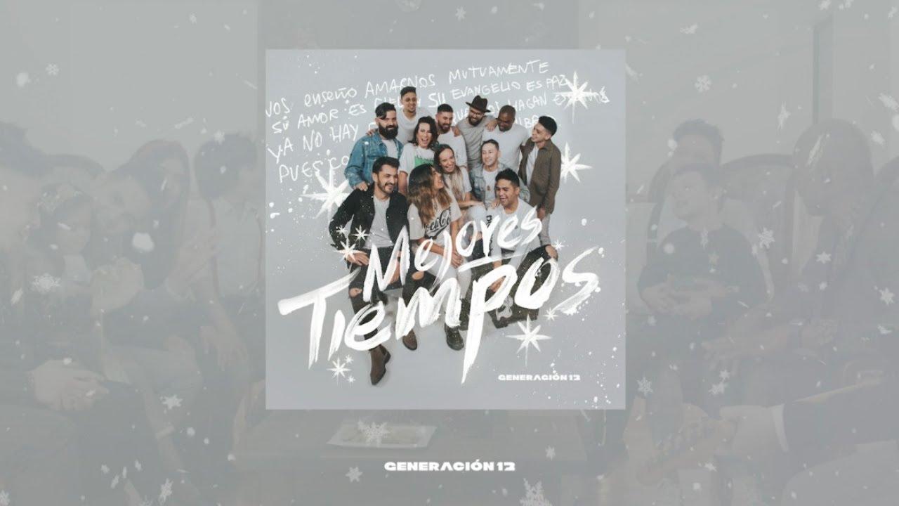 Generación 12 - Mejores Tiempos (LYRIC VIDEO OFICIAL) l Musica Cristiana l Musica Nueva l Navidad