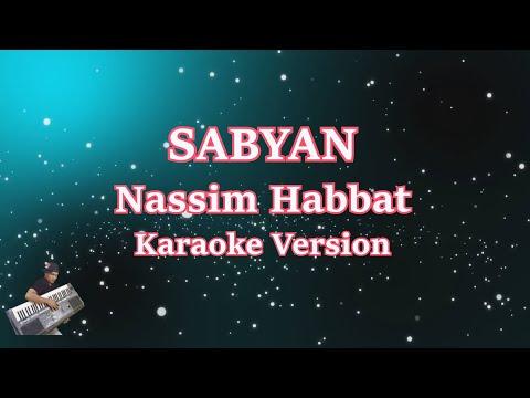 Sabyan Nassim Habbat || Karaoke Tanpa Vocal || Nissa Ft Anisa
