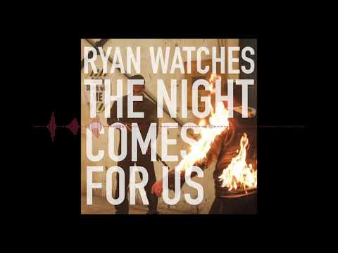 Ryan Watches The Night Comes For Us